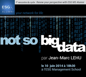 """Not so Big Data"". Conférence de Jean-Marc Lehu"